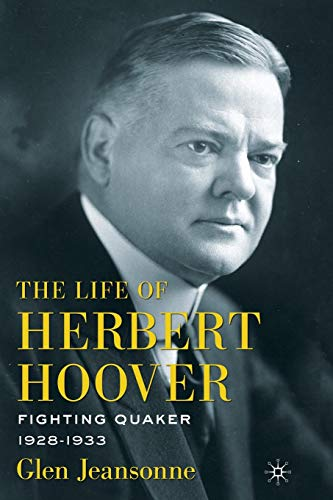 9781137346735: The Life of Herbert Hoover: Fighting Quaker, 1928–1933
