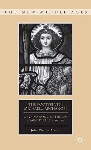 9781137346810: The Footprints of Michael the Archangel (The New Middle Ages)