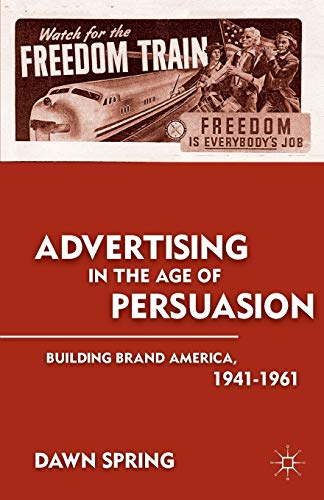 Advertising in the Age of Persuasion: Spring, Dawn