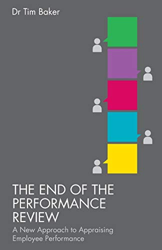 9781137347497: The End of the Performance Review: A New Approach to Appraising Employee Performance