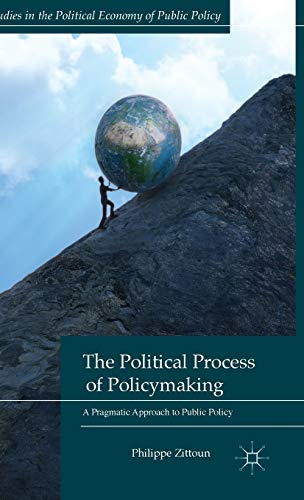9781137347657: The Political Process of Policymaking: A Pragmatic Approach to Public Policy