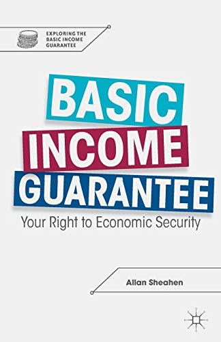 9781137347886: Basic Income Guarantee: Your Right to Economic Security (Exploring the Basic Income Guarantee)