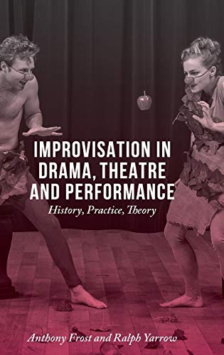 9781137348111: Improvisation in Drama, Theatre and Performance: History, Practice, Theory