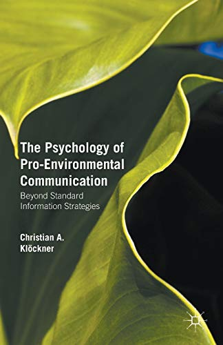 9781137348197: The Psychology of Pro-Environmental Communication: Going Beyond Standard Information Strategies