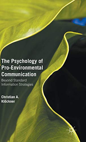 9781137348319: The Psychology of Pro-Environmental Communication: Beyond Standard Information Strategies