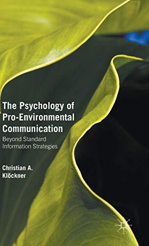 9781137348319: The Psychology of Pro-Environmental Communication: Beyond Standard Information Strategies