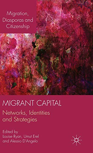 9781137348791: Migrant Capital: Networks, Identities and Strategies (Migration, Diasporas and Citizenship)