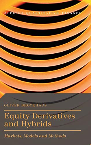 9781137349484: Equity Derivatives and Hybrids: Markets, Models and Methods (Applied Quantitative Finance)