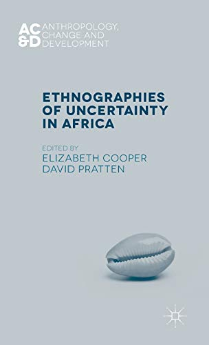 9781137350824: Ethnographies of Uncertainty in Africa (Anthropology, Change, and Development)