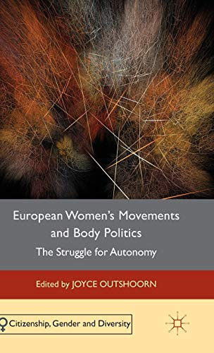 European Women's Movements and Body Politics: The Struggle for Autonomy (Citizenship, Gender ...