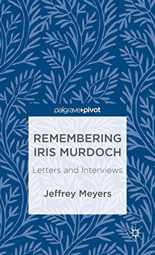 9781137352415: Remembering Iris Murdoch: Letters and Interviews (Palgrave Pivot)