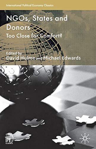 NGOs, States and Donors: Too Close for Comfort? (International Political Economy Series)