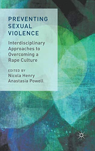 9781137356178: Preventing Sexual Violence: Interdisciplinary Approaches to Overcoming a Rape Culture