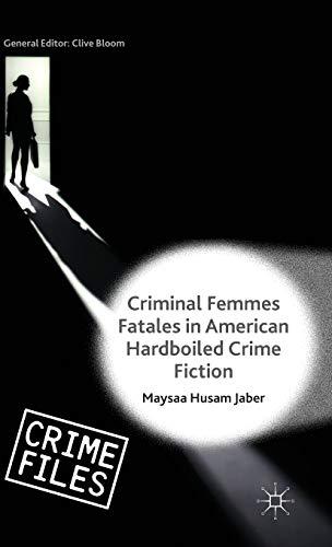 9781137356468: Criminal Femmes Fatales in American Hardboiled Crime Fiction (Crime Files)