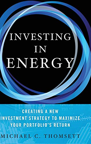 9781137357168: Investing in Energy: Creating a New Investment Strategy to Maximize Your Portfolio's Return