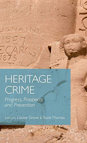 9781137357502: Heritage Crime: Progress, Prospects and Prevention