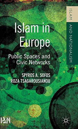 9781137357779: Islam in Europe: Public Spaces and Civic Networks (Islam and Nationalism)