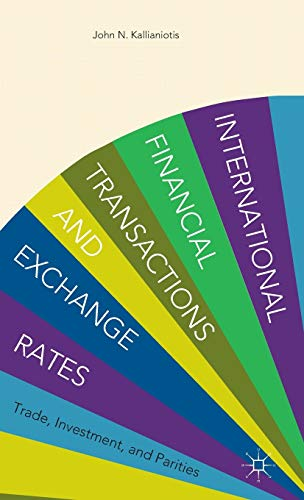 International Financial Transactions and Exchange Rates: Trade,: Ioannis N. Kallianiotis,