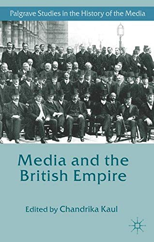 9781137358318: Media and the British Empire (Palgrave Studies in the History of the Media)