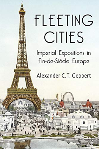 9781137358325: Fleeting Cities: Imperial Expositions in Fin-de-Siècle Europe