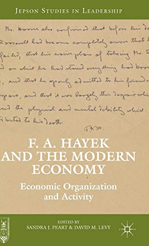 9781137359582: F. A. Hayek and the Modern Economy: Economic Organization and Activity (Jepson Studies in Leadership)
