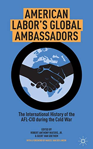 9781137360212: American Labor's Global Ambassadors: The International History of the AFL-CIO during the Cold War
