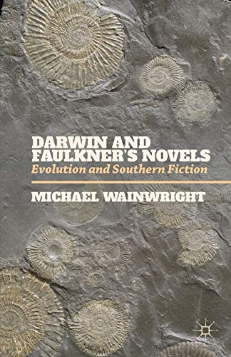 9781137362889: Darwin and Faulkner's Novels: Evolution and Southern Fiction