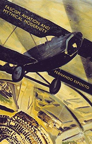 Fascism, Aviation and Mythical Modernity: Esposito, Dr. Fernando