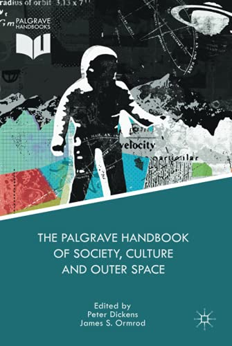 9781137363510: The Palgrave Handbook of Society, Culture and Outer Space