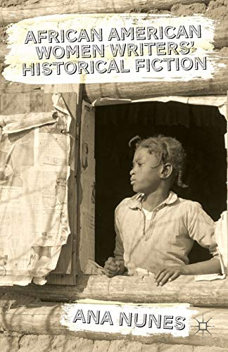 9781137363718: African American Women Writers' Historical Fiction