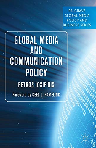 9781137364357: Global Media and Communication Policy: An International Perspective (Palgrave Global Media Policy and Business)
