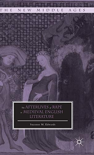 9781137364814: The Afterlives of Rape in Medieval English Literature (The New Middle Ages)