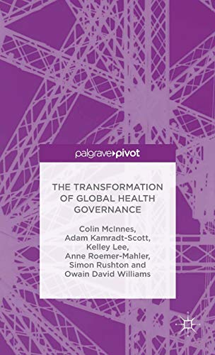 9781137365712: The Transformation of Global Health Governance: Competing Ideas, Interests and Institutions