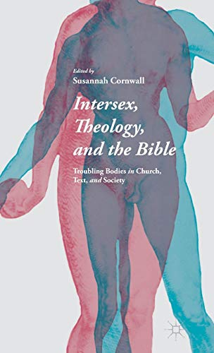 9781137366153: Intersex, Theology, and the Bible: Troubling Bodies in Church, Text, and Society