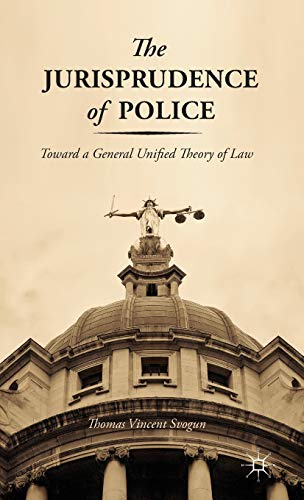9781137366238: The Jurisprudence of Police: Toward a General Unified Theory of Law
