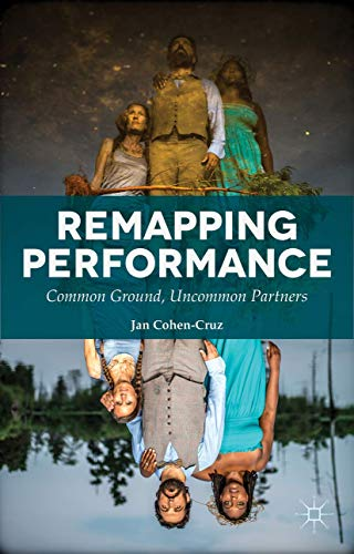 9781137366399: Remapping Performance: Common Ground, Uncommon Partners
