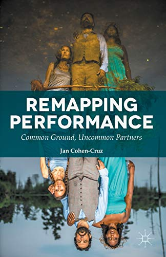 9781137366405: Remapping Performance: Common Ground, Uncommon Partners