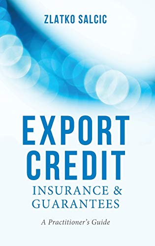 9781137366801: Export Credit Insurance and Guarantees: A Practitioner's Guide