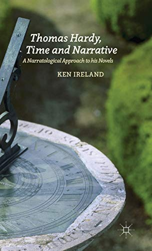 9781137367716: Thomas Hardy, Time and Narrative: A Narratological Approach to his Novels