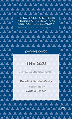 The G20: A New Geopolitical Order (CERI Series in International Relations and Political Economy): ...