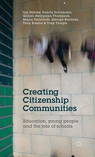 9781137368850: Creating Citizenship Communities: Education, Young People and the Role of Schools