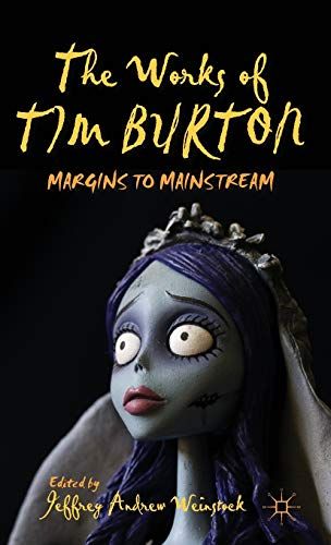 9781137370822: The Works of Tim Burton: Margins to Mainstream