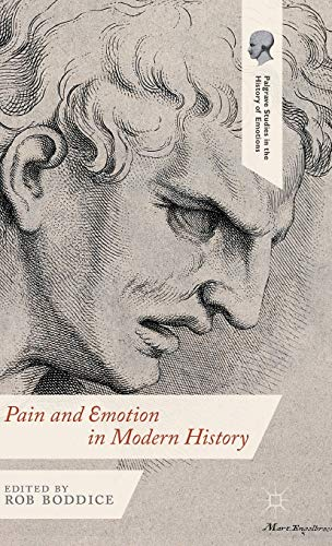 9781137372420: Pain and Emotion in Modern History (Palgrave Studies in the History of Emotions)