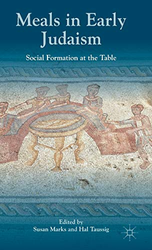 9781137372567: Meals in Early Judaism: Social Formation at the Table