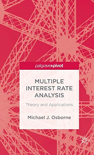 9781137372765: Multiple Interest Rate Analysis: Theory and Applications (Palgrave Pivot)
