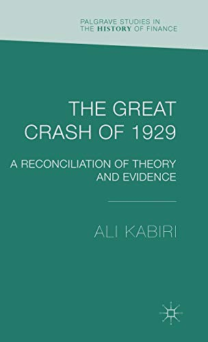 The Great Crash of 1929: A Reconciliation of Theory and Evidence (Palgrave Studies in the History ...