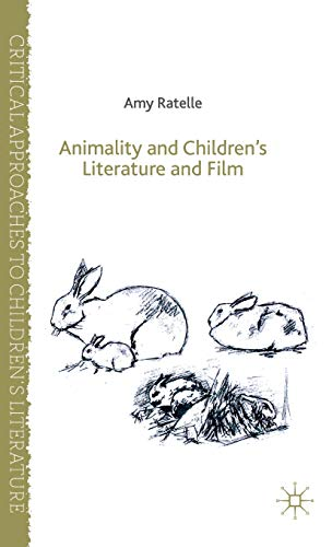 Animality and Children's Literature and Film (Critical Approaches to Children's ...
