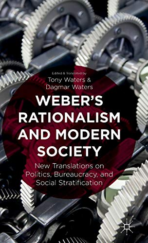 9781137373533: Weber's Rationalism and Modern Society: New Translations on Politics, Bureaucracy, and Social Stratification