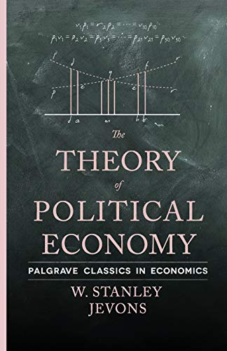 9781137374141: The Theory of Political Economy (Palgrave Classics in Economics)