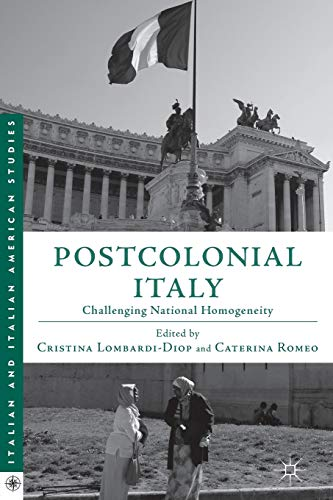 9781137375049: Postcolonial Italy: Challenging National Homogeneity